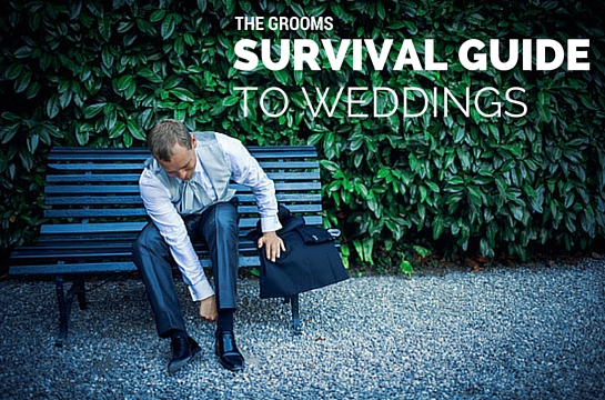 The Groom's Survival Guide To Weddings
