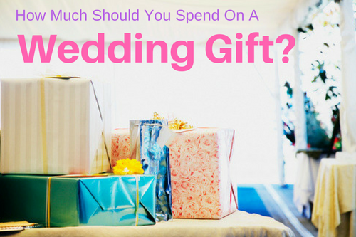 what should i spend on wedding gifts