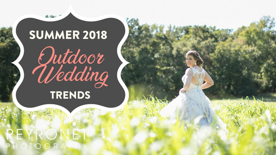 Summer 2018 Outdoor Wedding Trends