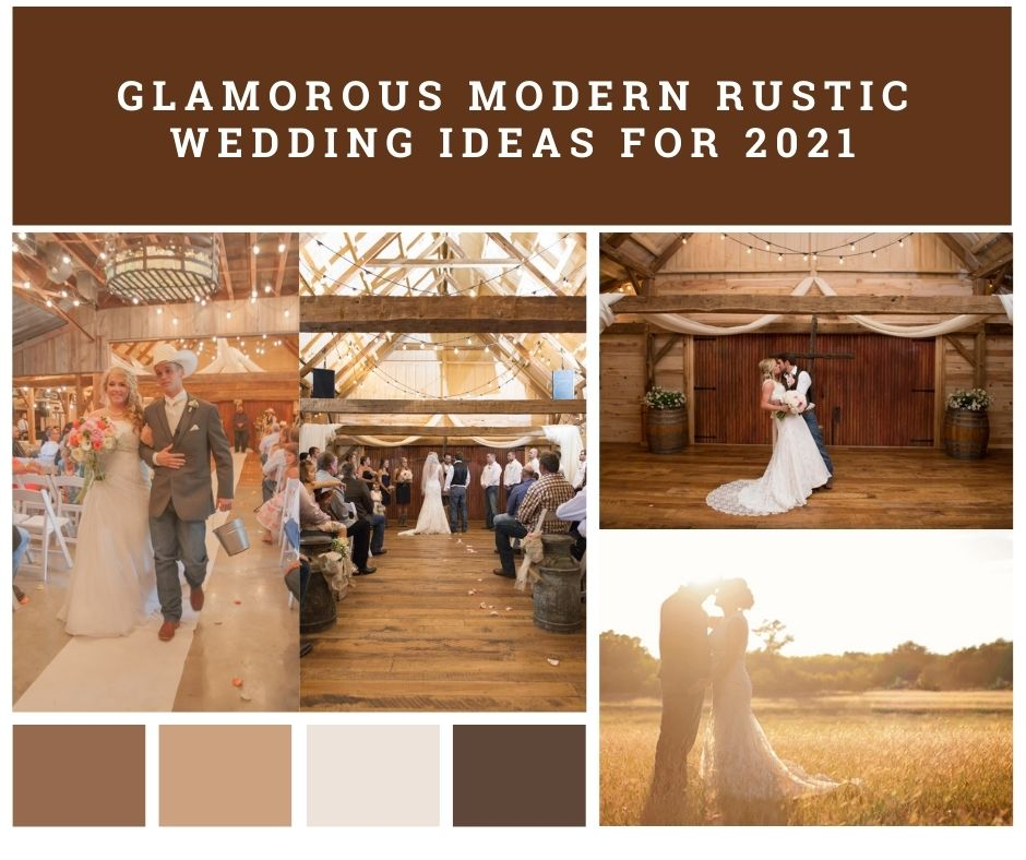Glamorous Modern Rustic Wedding Ideas for 2021